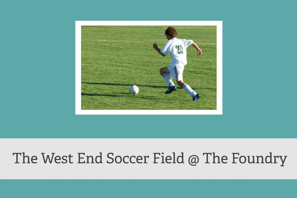 West End Soccer Field at The Foundry